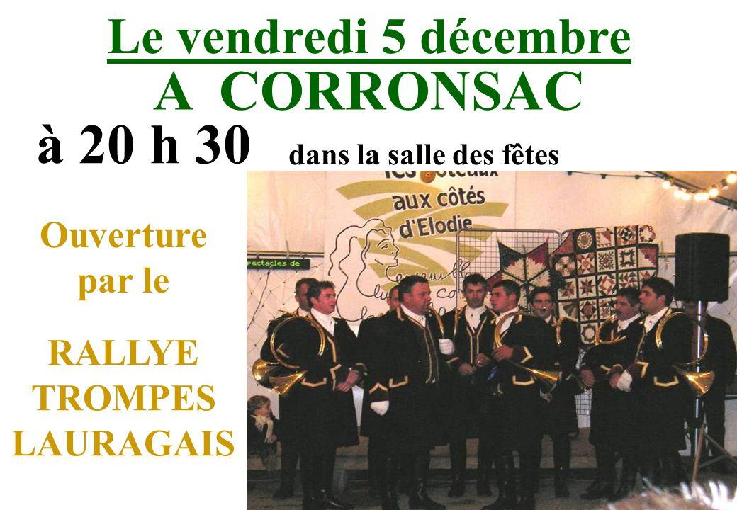 Le vendredi 5 décembre A CORRONSAC à 20 h 30 dans la salle des fêtes Ouverture par le RALLYE TROMPES LAURAGAIS
