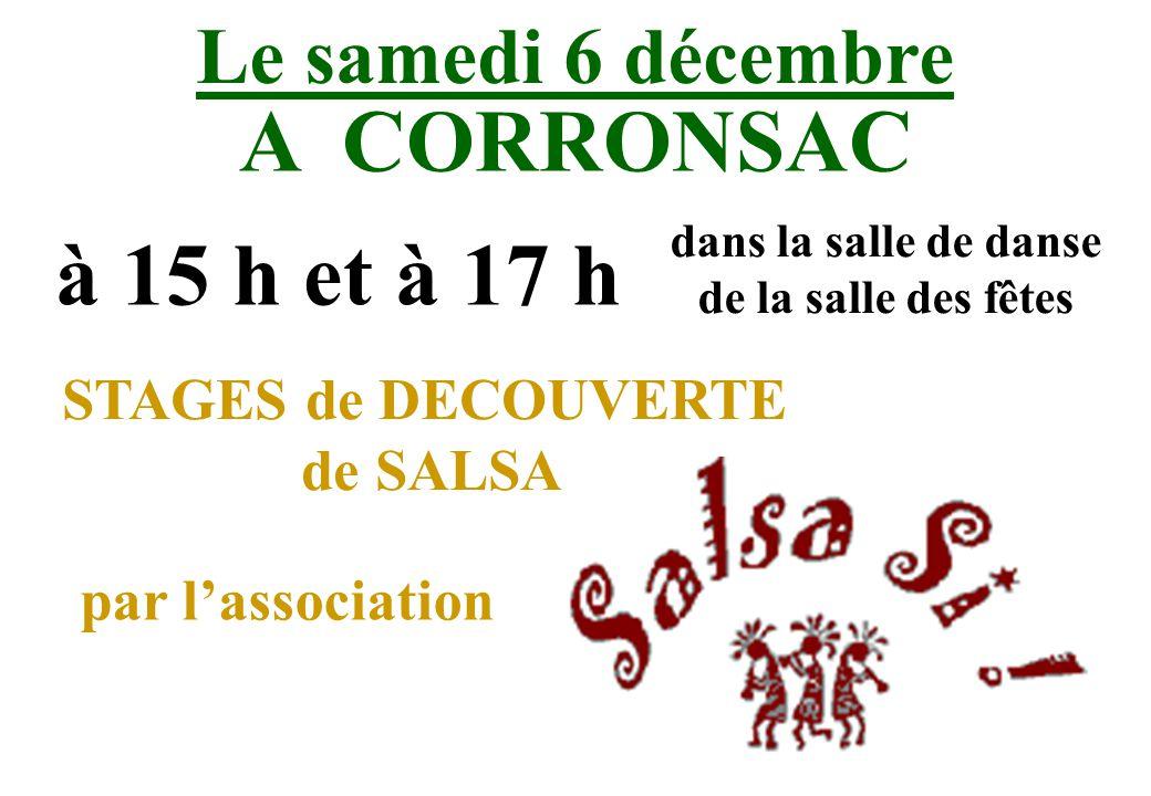 Le samedi 6 décembre A CORRONSAC à 15 h et à 17 h dans la salle de danse de la salle des fêtes STAGES de DECOUVERTE de SALSA par lassociation