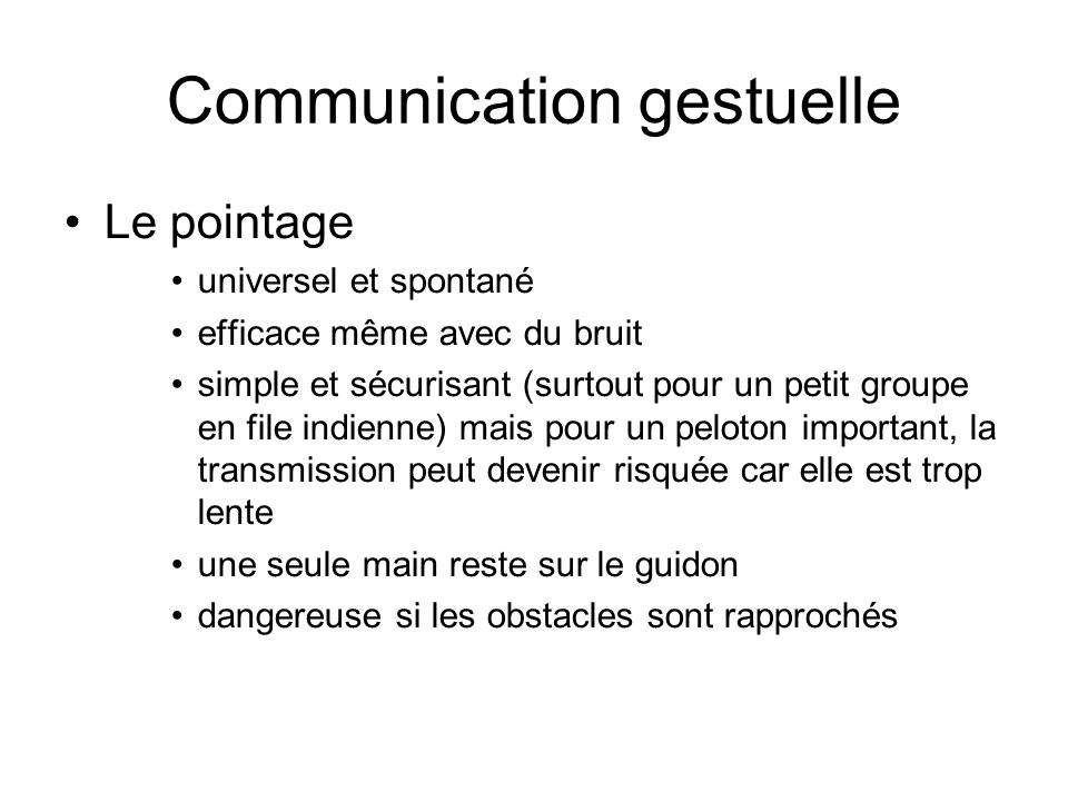Communication gestuelle Le pointage universel et spontané efficace même avec du bruit simple et sécurisant (surtout pour un petit groupe en file indie
