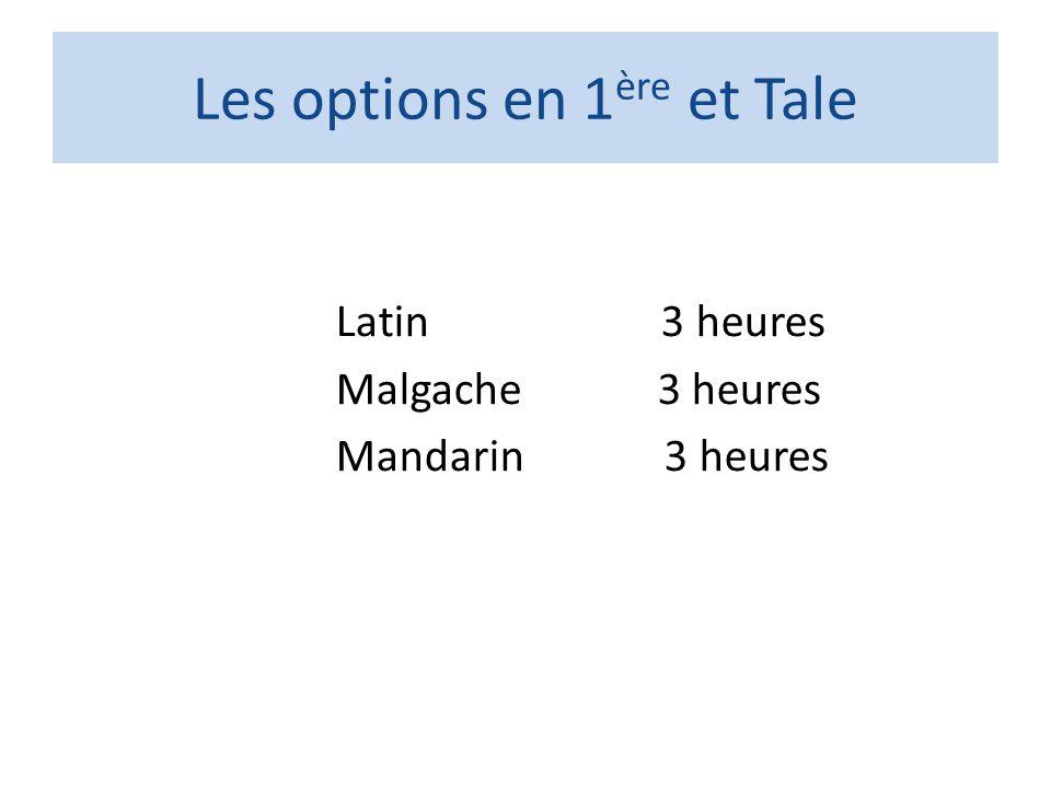Les options en 1 ère et Tale Latin 3 heures Malgache 3 heures Mandarin 3 heures