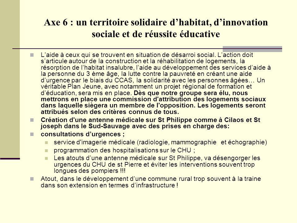 Axe 6 : un territoire solidaire dhabitat, dinnovation sociale et de réussite éducative Laide à ceux qui se trouvent en situation de désarroi social.