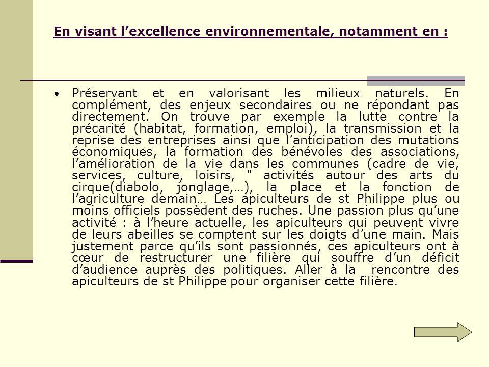 En visant lexcellence environnementale, notamment en : Préservant et en valorisant les milieux naturels.