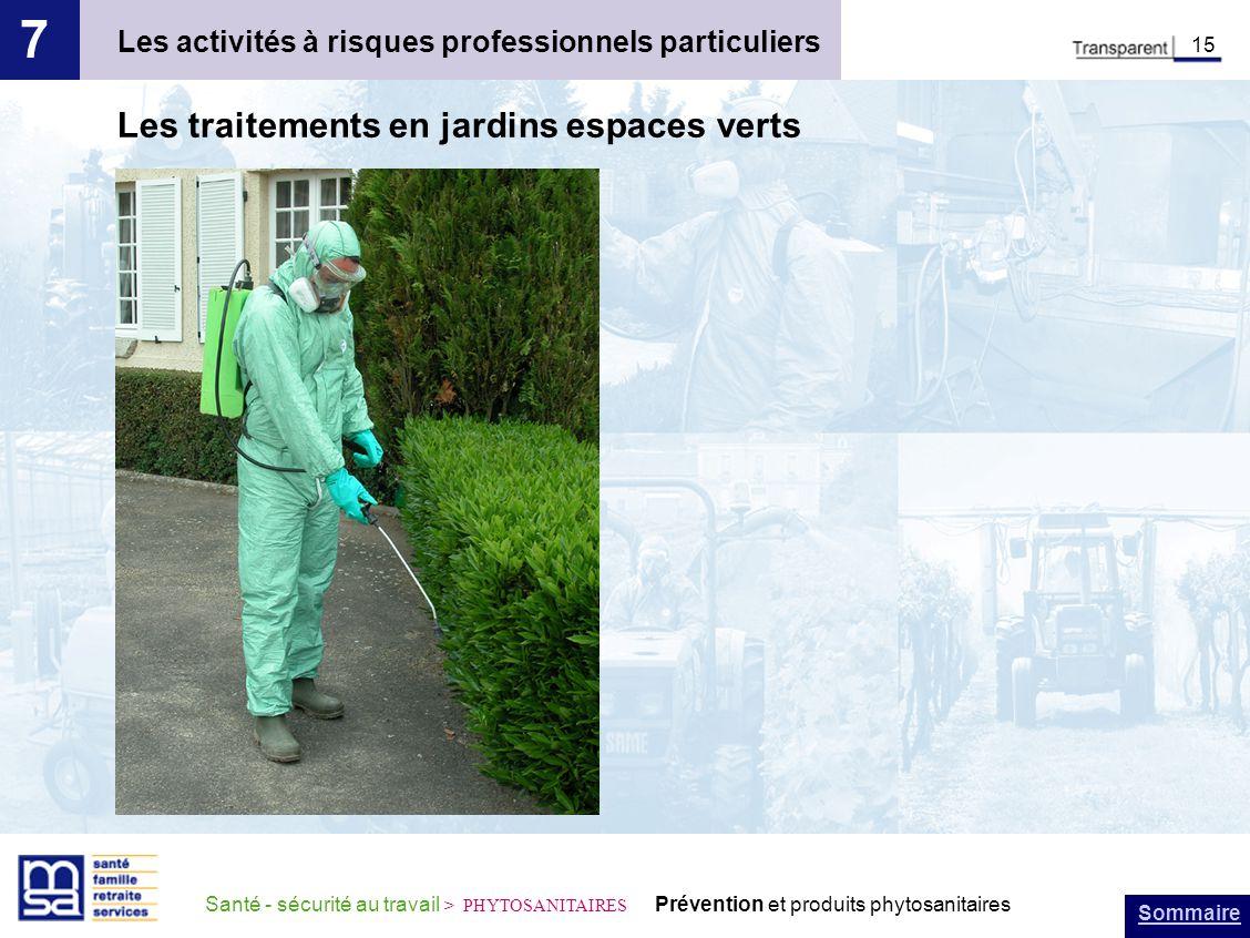 Sommaire Santé - sécurité au travail > PHYTOSANITAIRES Prévention et produits phytosanitaires Les activités à risques professionnels particuliers 7 15 Les traitements en jardins espaces verts