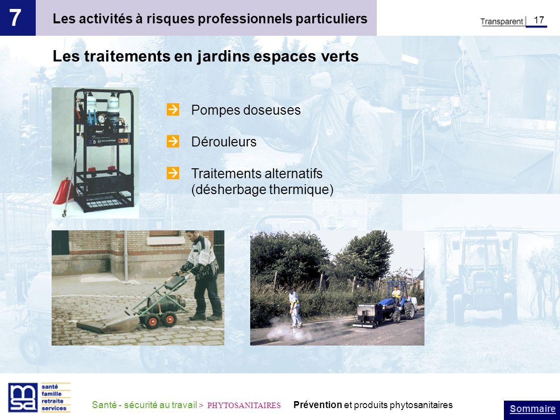 Sommaire Santé - sécurité au travail > PHYTOSANITAIRES Prévention et produits phytosanitaires Les activités à risques professionnels particuliers 7 17