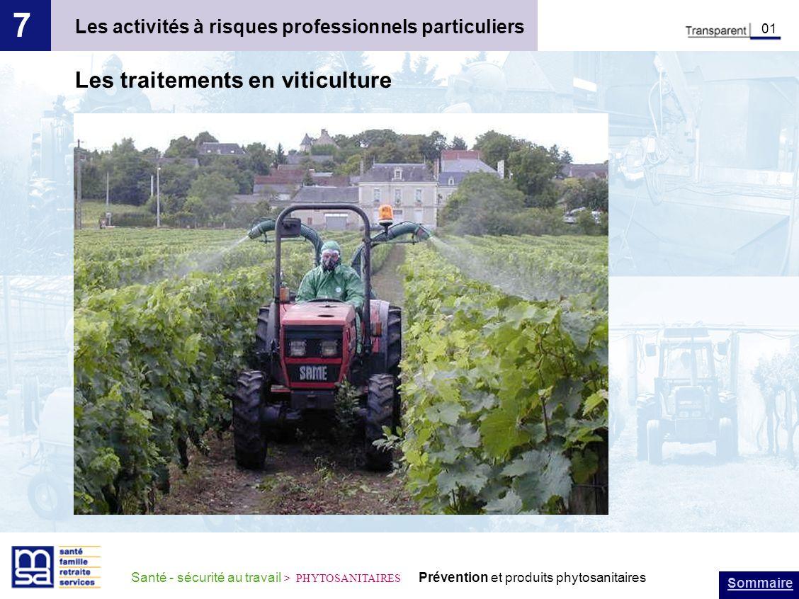Sommaire Santé - sécurité au travail > PHYTOSANITAIRES Prévention et produits phytosanitaires Les activités à risques professionnels particuliers 7 01 Les traitements en viticulture
