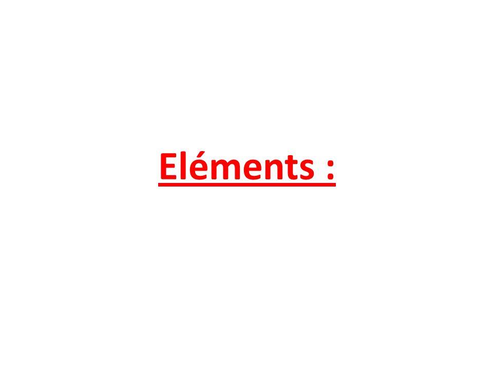 Eléments :