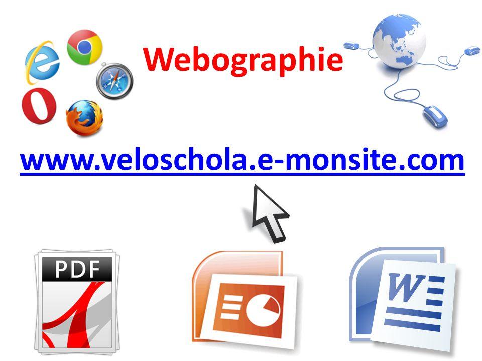 Webographie www.veloschola.e-monsite.com