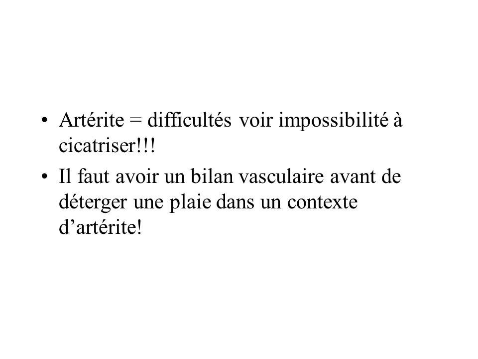 Artérite = difficultés voir impossibilité à cicatriser!!.