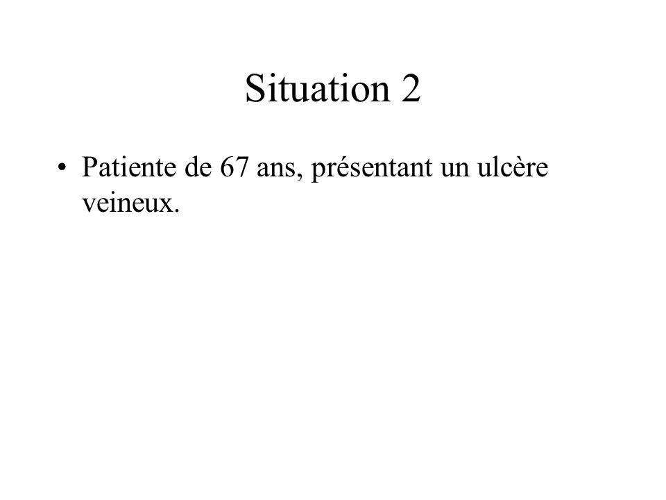 Situation 2 Patiente de 67 ans, présentant un ulcère veineux.