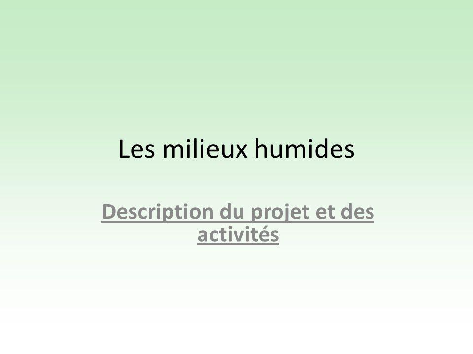Les milieux humides Description du projet et des activités