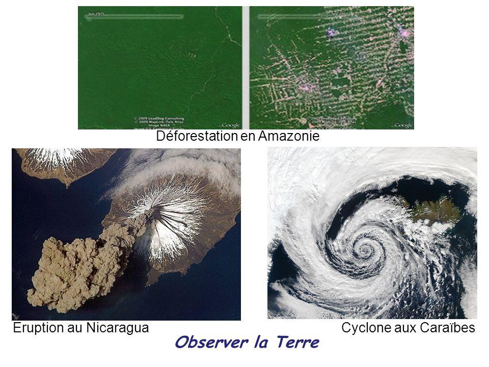 Observer la Terre Déforestation en Amazonie Eruption au Nicaragua Cyclone aux Caraïbes