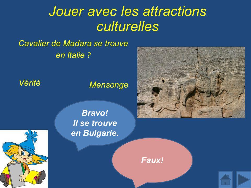 Jouer avec les attractions culturelles Cavalier de Madara se trouve en Italie .