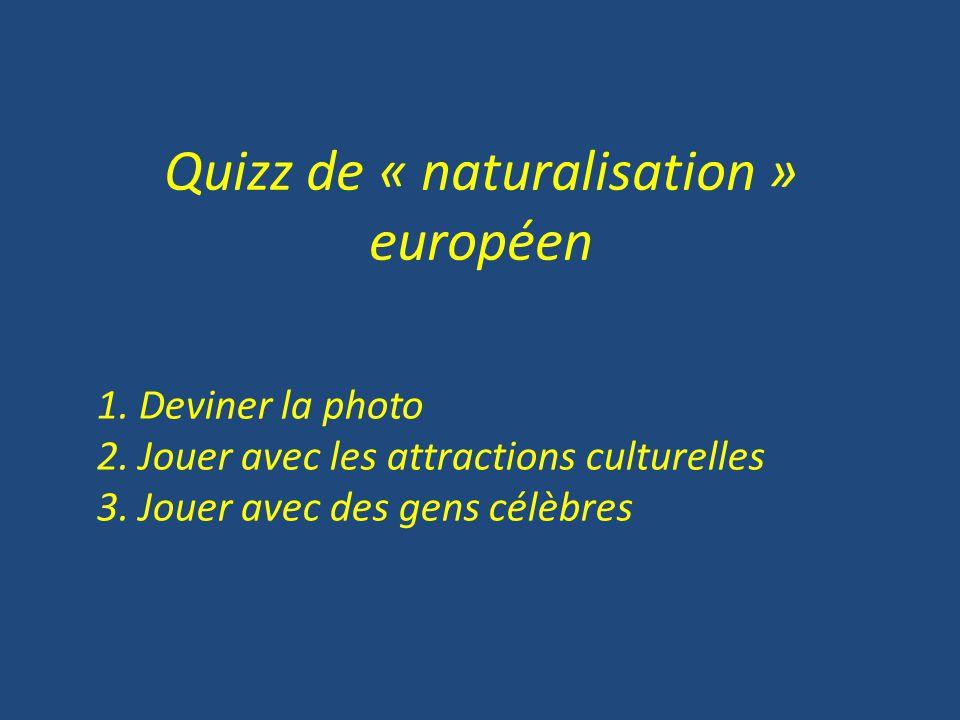 1.Deviner la photo 2. Jouer avec les attractions culturelles 3.