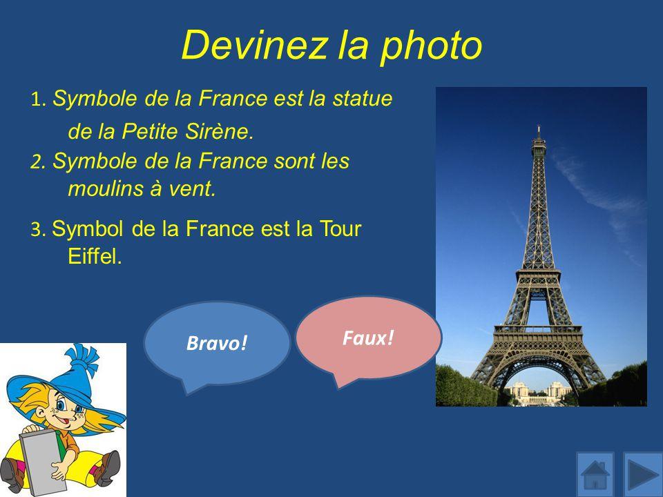 Devinez la photo 1.Symbole de la France est la statue de la Petite Sirène.