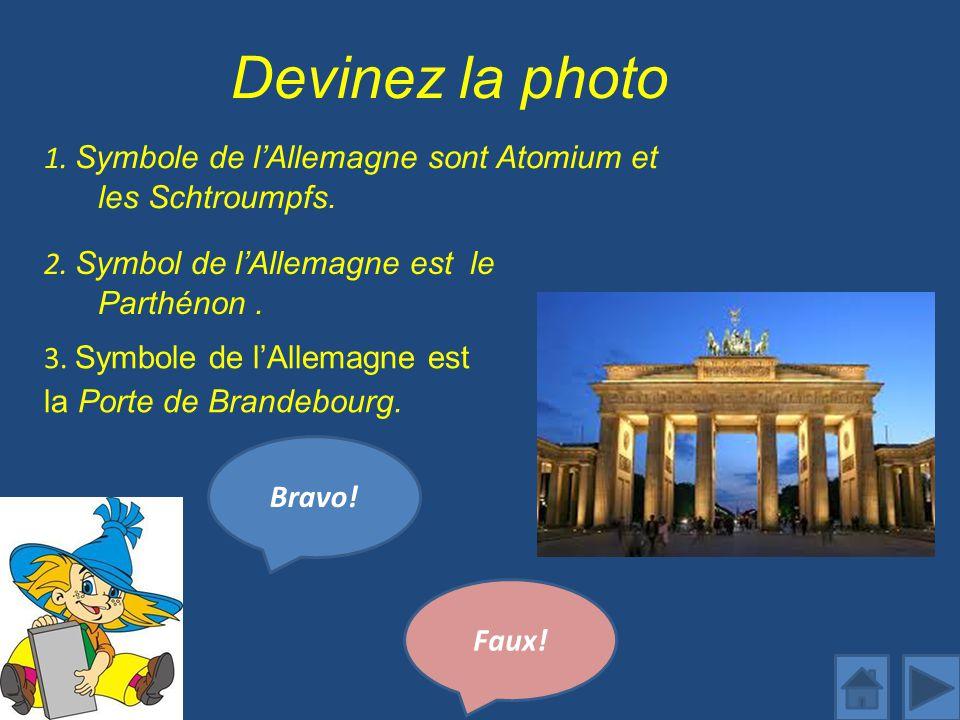 Devinez la photo 1.Symbole de lAllemagne sont Atomium et les Schtroumpfs.