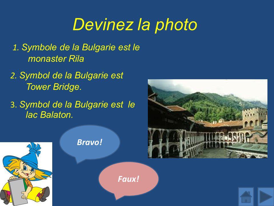 Devinez la photo 1.Symbole de la Bulgarie est le monaster Rila Bravo.