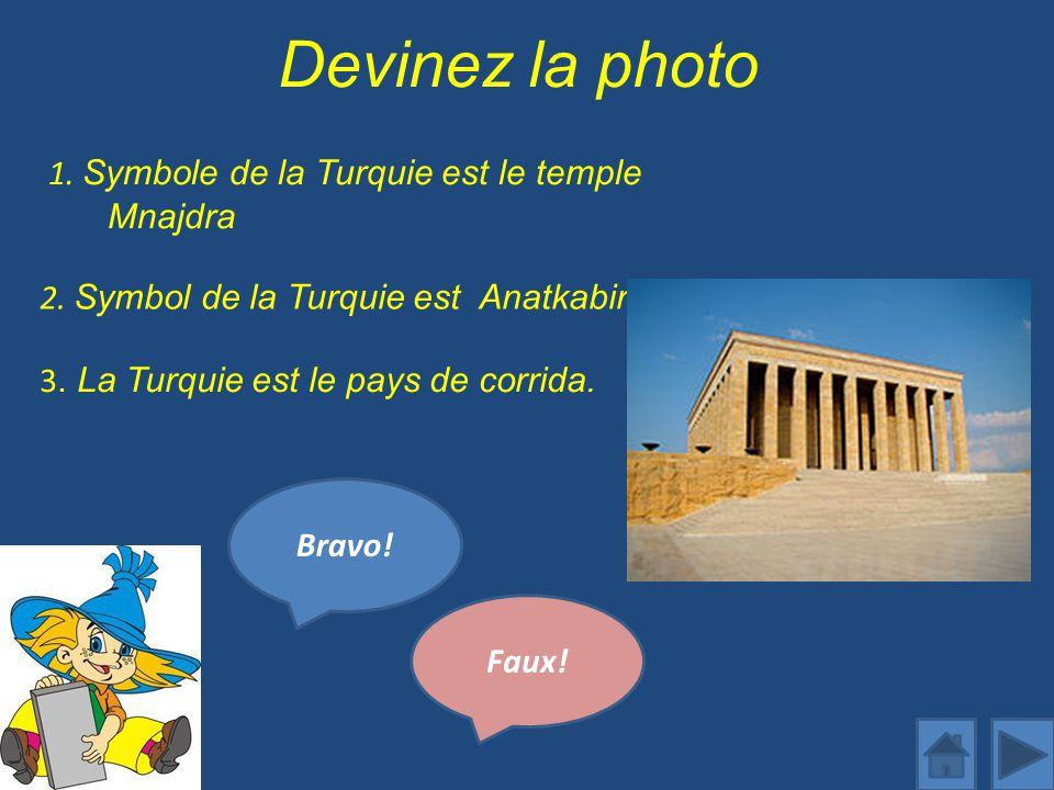 Devinez la photo 1.Symbole de la Turquie est le temple Mnajdra Bravo.