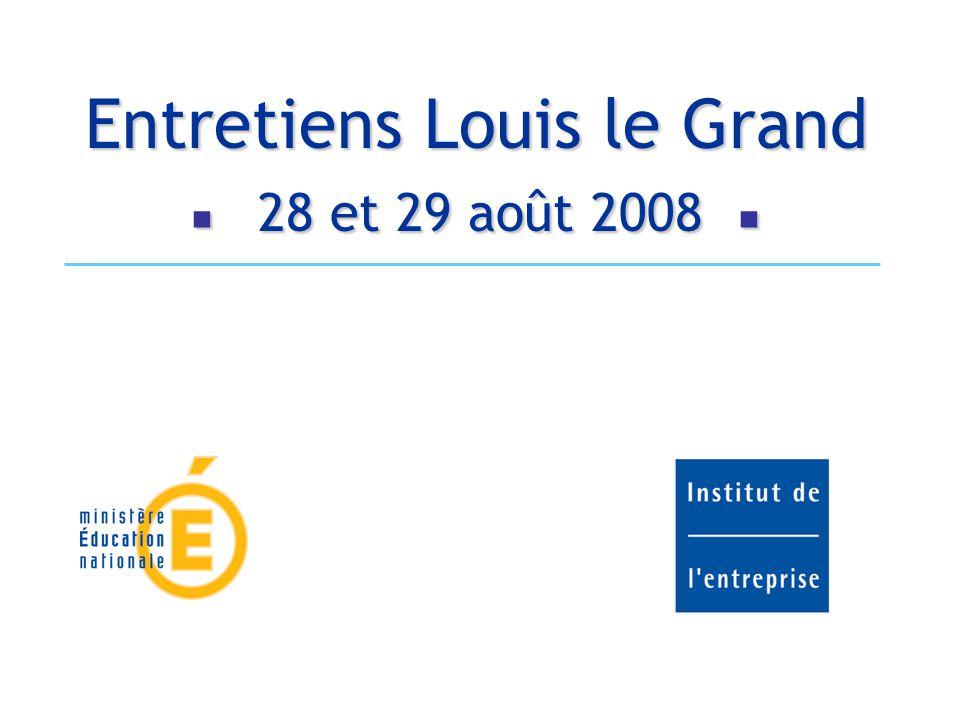 Entretiens Louis le Grand 28 et 29 août 2008 Entretiens Louis le Grand 28 et 29 août 2008