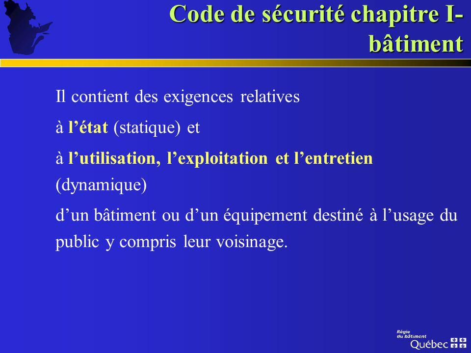 Code de sécurité chapitre I- bâtiment Le Code de sécurité est le complément du Code de construction.