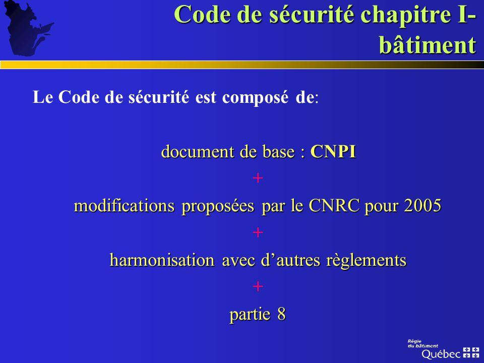Code de sécurité chapitre I- bâtiment Le Code de sécurité vise: les propriétaires les exploitants les occupants