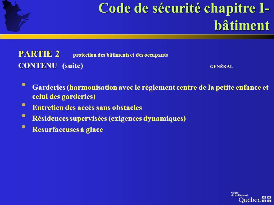 Code de sécurité chapitre I- bâtiment PARTIE 2 PARTIE 2 protection des bâtiments et des occupants CONTENU CONTENU GÉNÉRAL Systèmes dalarme incendie, c