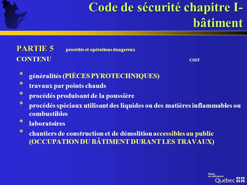 Code de sécurité chapitre I- bâtiment PARTIE 4 PARTIE 4 liquides inflammables et combustibles CONTENU CONTENU GÉNÉRAL + MRN généralités stockage dans