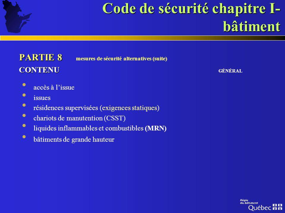 Code de sécurité chapitre I- bâtiment PARTIE 8 PARTIE 8 mesures de sécurité alternatives CONTENU CONTENU GÉNÉRAL généralités systèmes dalarme incendie