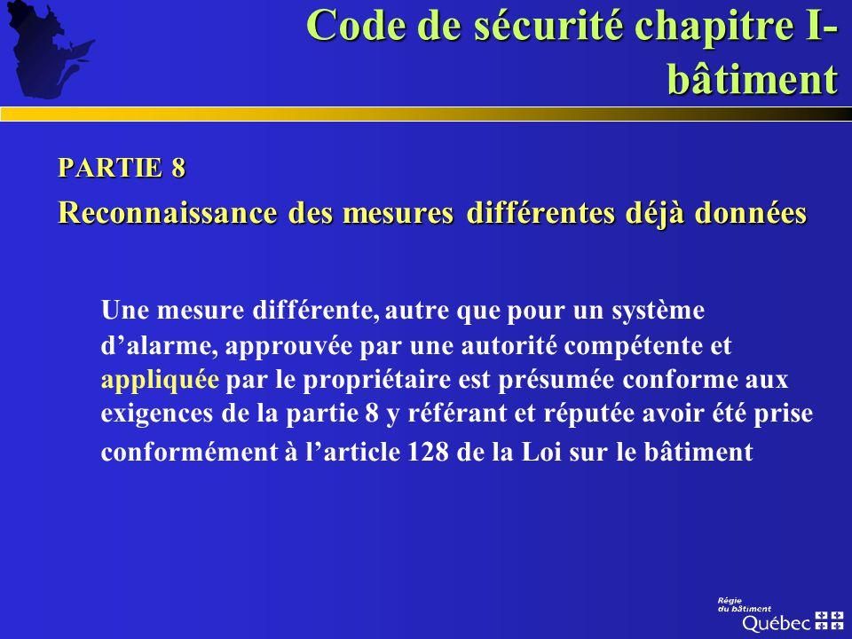 Code de sécurité chapitre I- bâtiment PARTIE 8 PARTIE 8 mesures de sécurité alternatives (suite) CONTENU CONTENU GÉNÉRAL accès à lissue issues résiden
