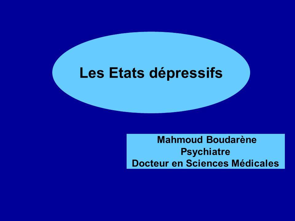 La maladie dépressive Les Etats dépressifs Mahmoud Boudarène Psychiatre Docteur en Sciences Médicales