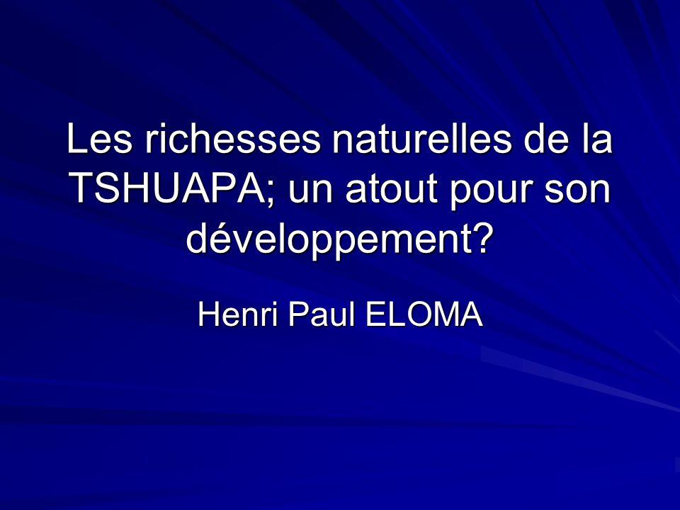 Les richesses naturelles de la TSHUAPA; un atout pour son développement? Henri Paul ELOMA