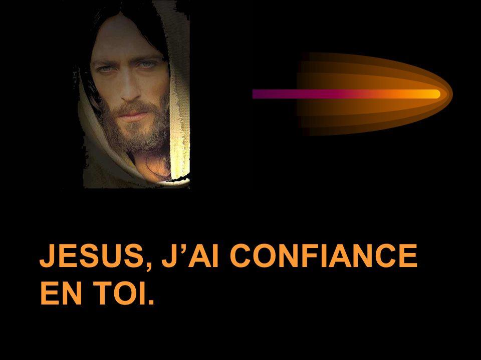 JESUS, JAI CONFIANCE EN TOI.