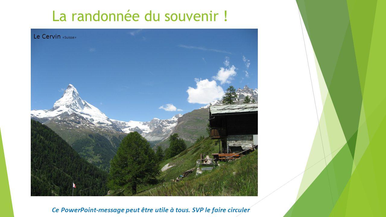 La randonnée du souvenir .Le Cervin «Suisse» Ce PowerPoint-message peut être utile à tous.