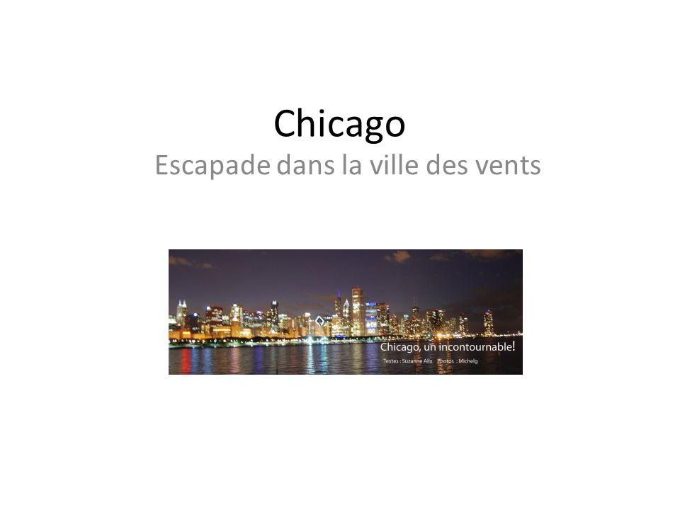 Chicago Escapade dans la ville des vents