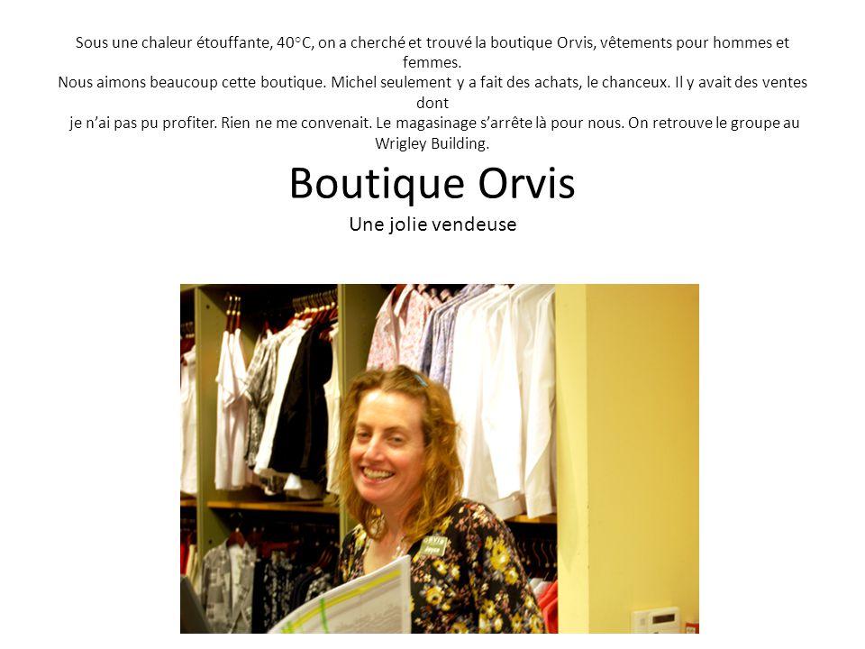 Sous une chaleur étouffante, 40°C, on a cherché et trouvé la boutique Orvis, vêtements pour hommes et femmes. Nous aimons beaucoup cette boutique. Mic