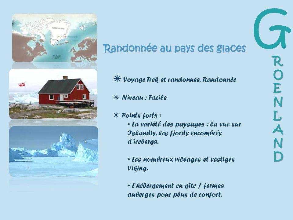 Introduction Randonnée au pays des glaces Cette randonnée, au Groenland sud, vous conduit au cœur des paysages les plus variés du pays, mêlant tout à la fois des cimes enneigées, des glaciers descendant de la calotte glaciaire, et des icebergs qui se jettent dans la mer.