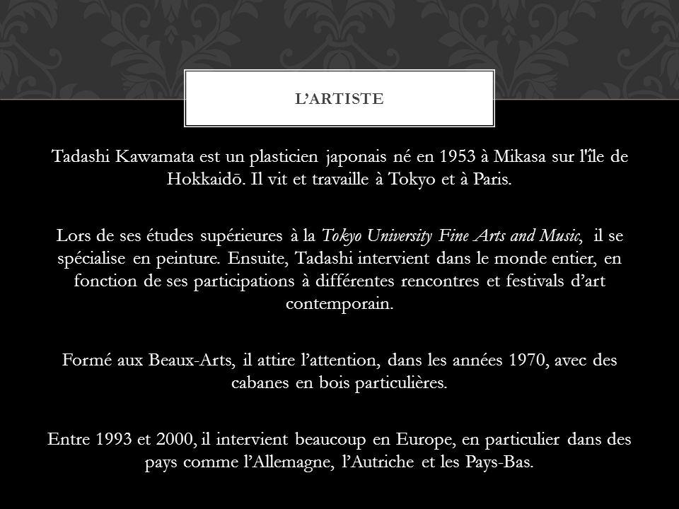 Tadashi Kawamata est un plasticien japonais né en 1953 à Mikasa sur l'île de Hokkaidō. Il vit et travaille à Tokyo et à Paris. Lors de ses études supé
