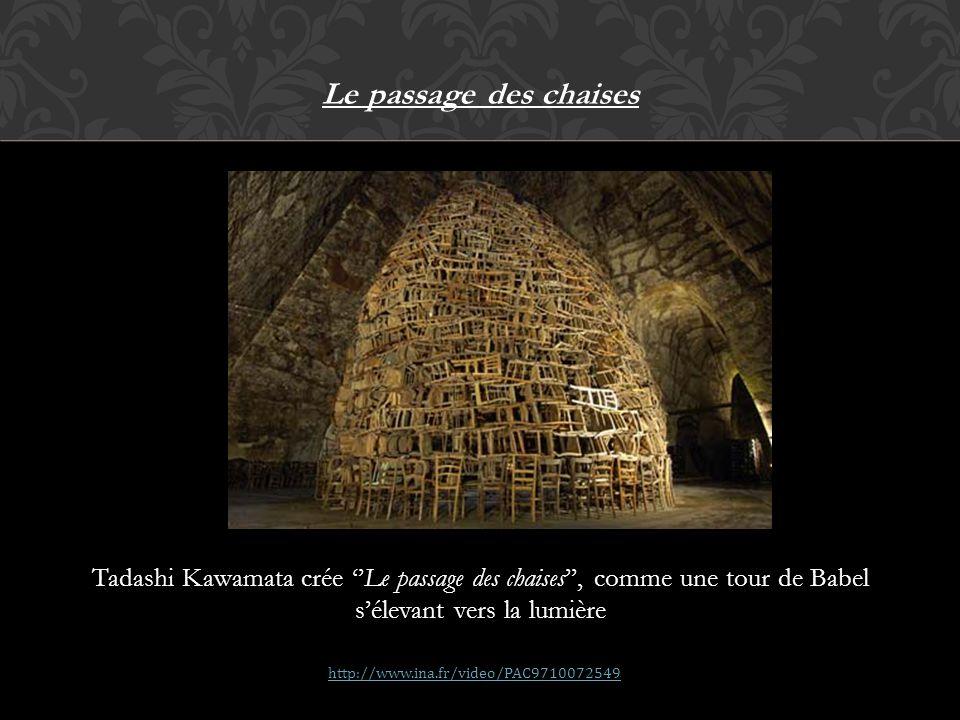 Le passage des chaises Tadashi Kawamata crée Le passage des chaises, comme une tour de Babel sélevant vers la lumière http://www.ina.fr/video/PAC97100