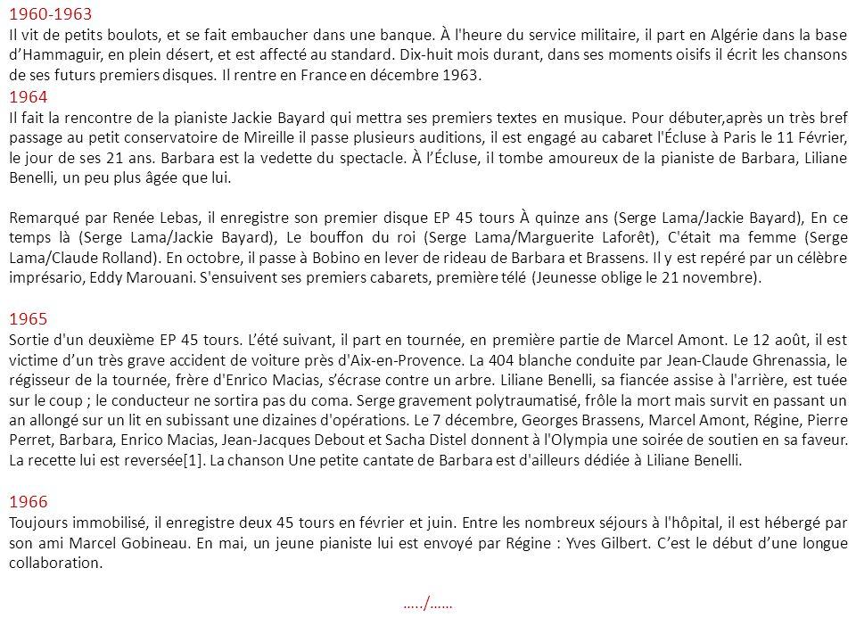 Biographie de Serge Lama 11 février 1943 Naissance à Bordeaux, fils de Georges, chanteur d'opérette, premier prix du conservatoire de Bordeaux, et de
