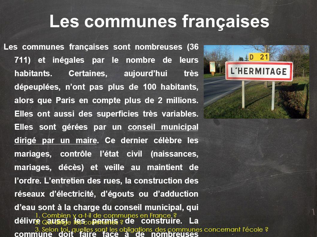 Les communes françaises sont nombreuses (36 711) et inégales par le nombre de leurs habitants. Certaines, aujourdhui très dépeuplées, nont pas plus de