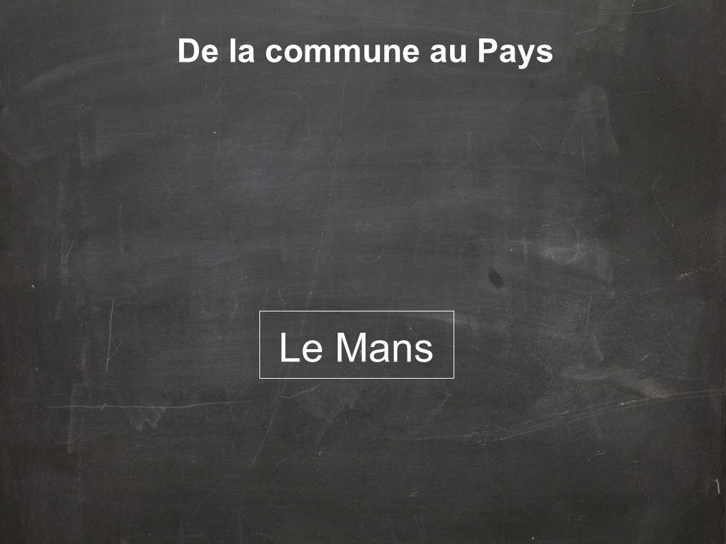 De la commune au Pays Le Mans