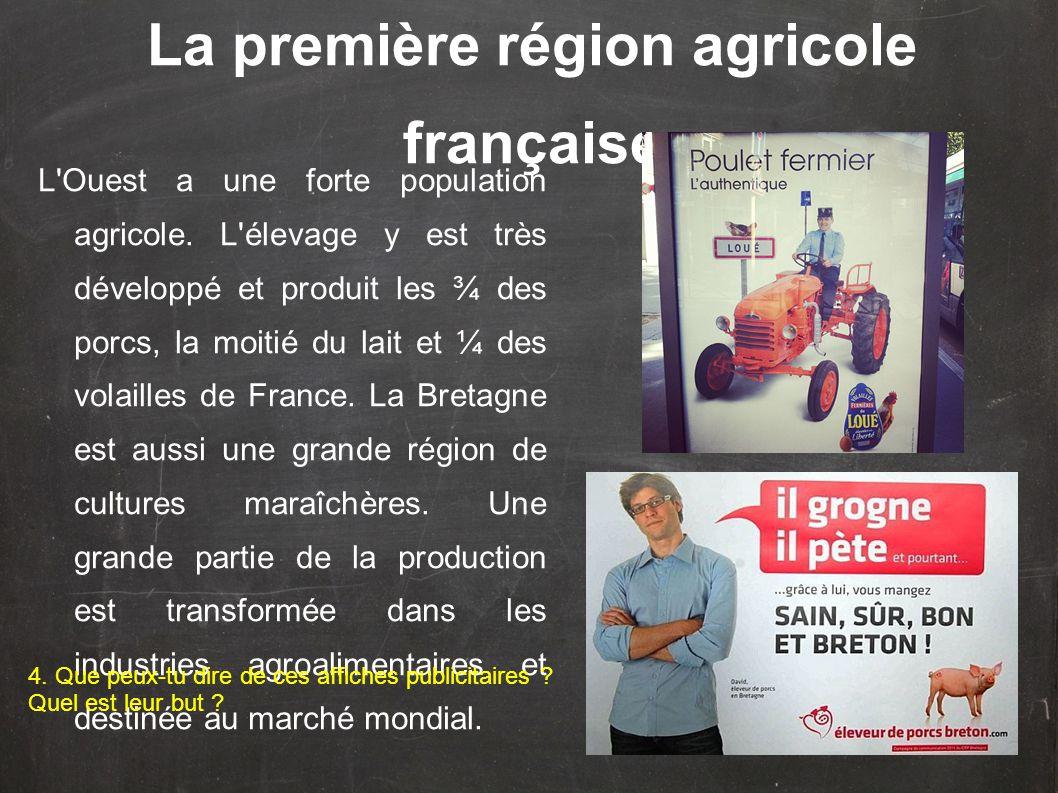 L Ouest a une forte population agricole.