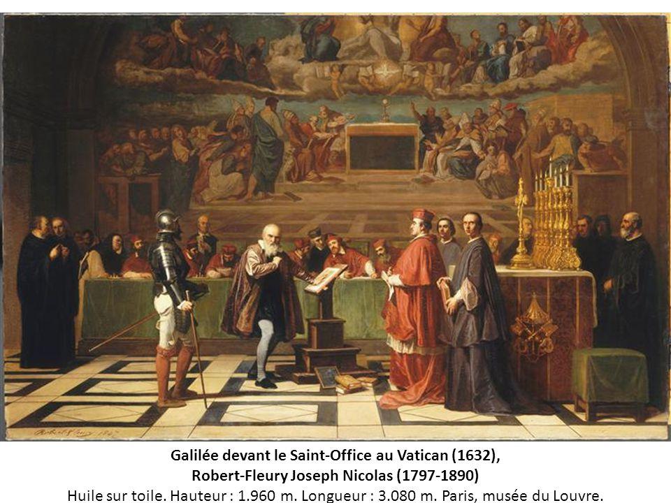 Galilée devant le Saint-Office au Vatican (1632), Robert-Fleury Joseph Nicolas (1797-1890) Huile sur toile. Hauteur : 1.960 m. Longueur : 3.080 m. Par