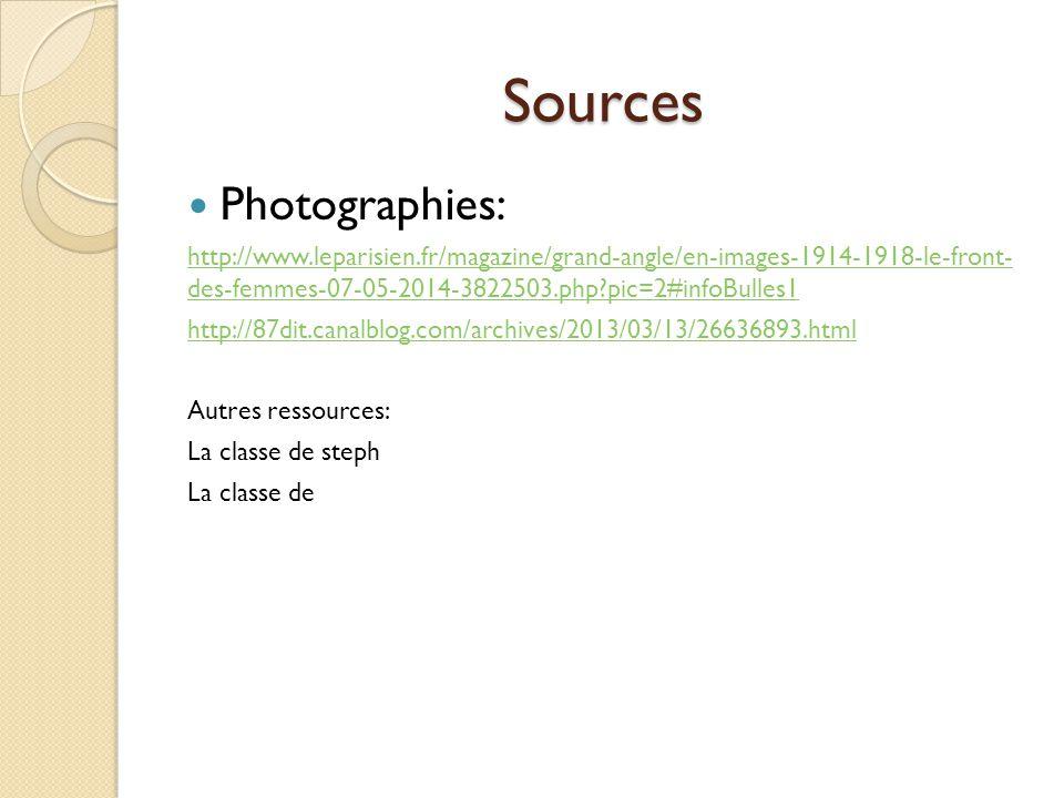 Sources Photographies: http://www.leparisien.fr/magazine/grand-angle/en-images-1914-1918-le-front- des-femmes-07-05-2014-3822503.php?pic=2#infoBulles1