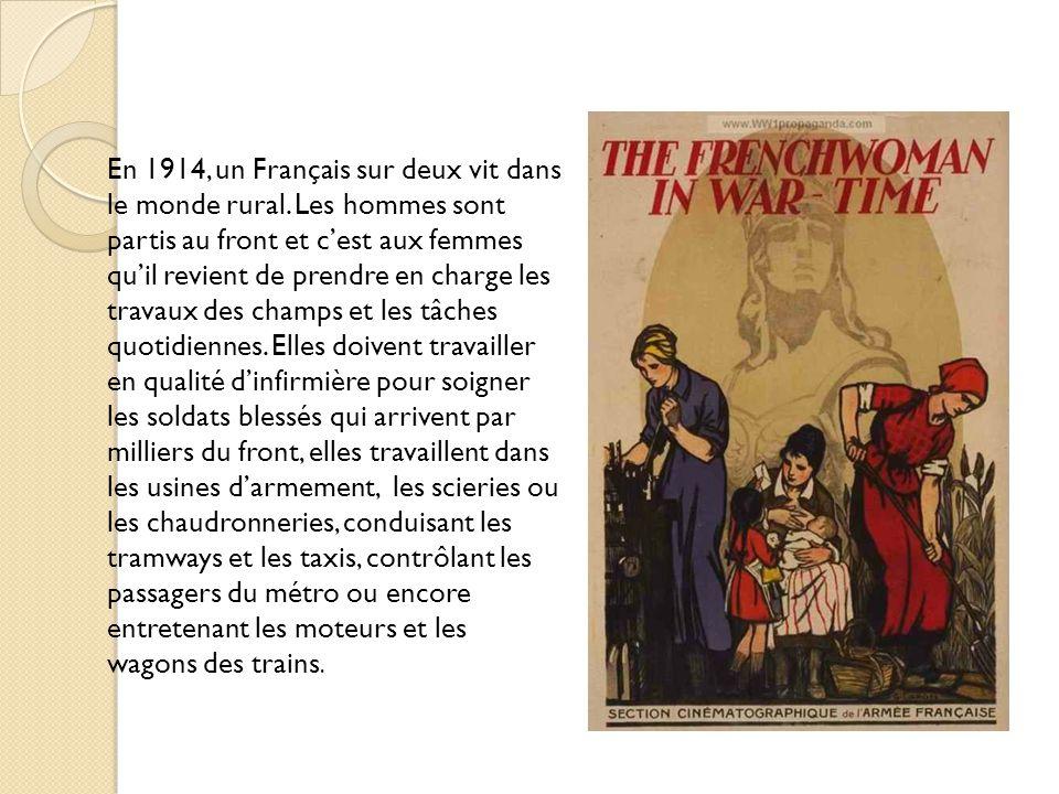 En 1914, un Français sur deux vit dans le monde rural. Les hommes sont partis au front et cest aux femmes quil revient de prendre en charge les travau