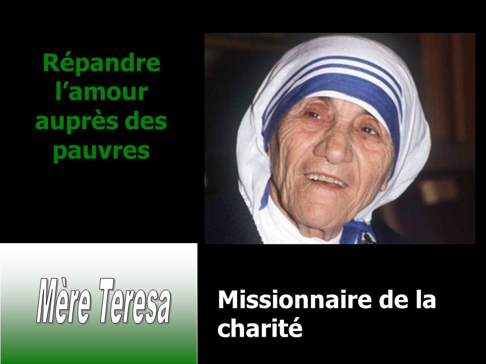 Répandre lamour auprès des pauvres Missionnaire de la charité