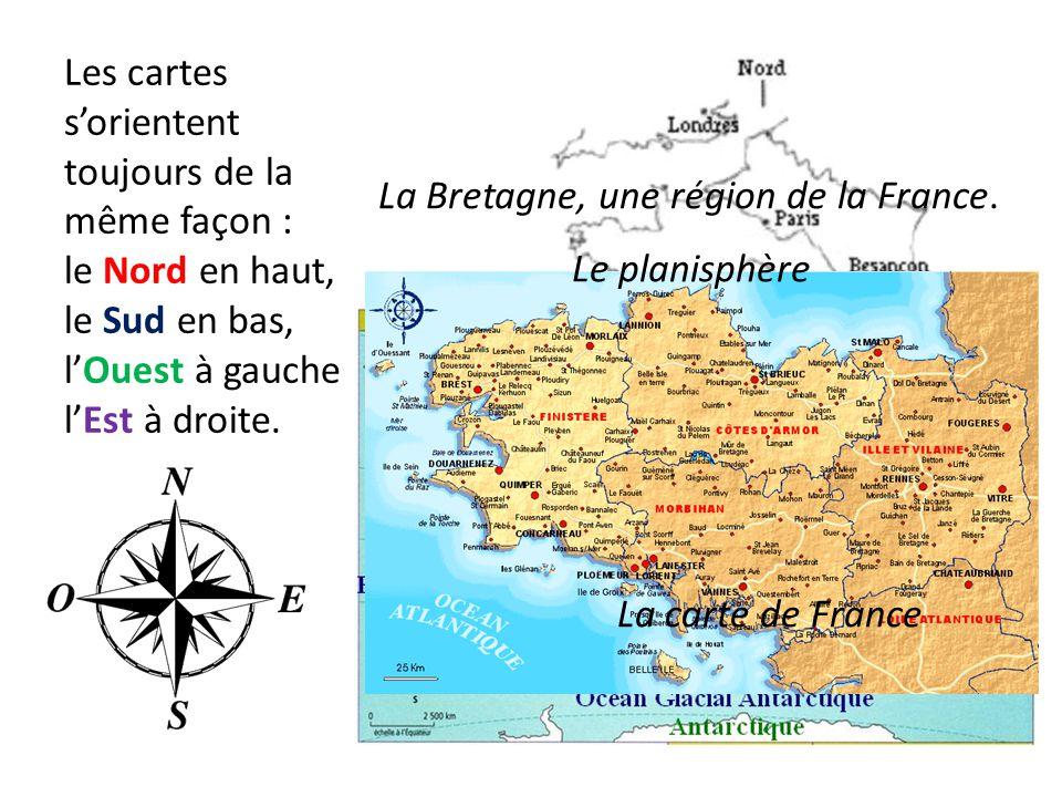 Les cartes sorientent toujours de la même façon : le Nord en haut, le Sud en bas, lOuest à gauche lEst à droite. Le planisphère La carte de France La