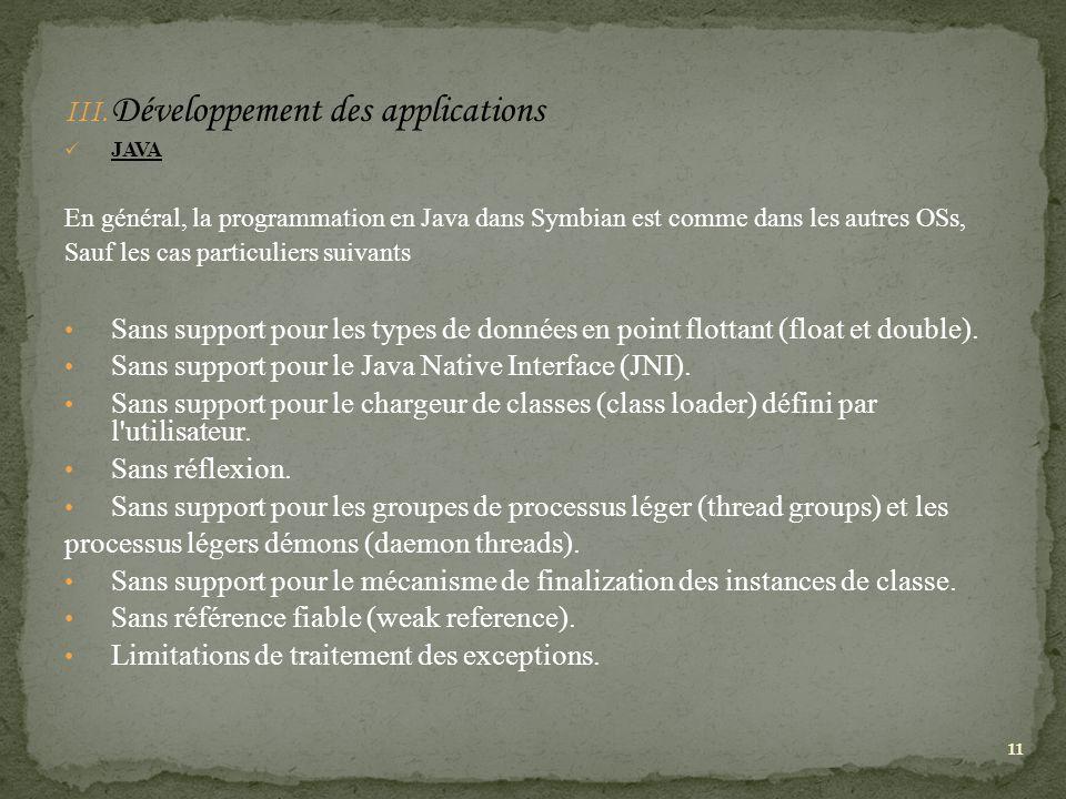 III. Développement des applications JAVA En général, la programmation en Java dans Symbian est comme dans les autres OSs, Sauf les cas particuliers su