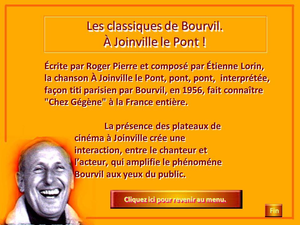 Cliquez ici Les classiques de Bourvil. Fin