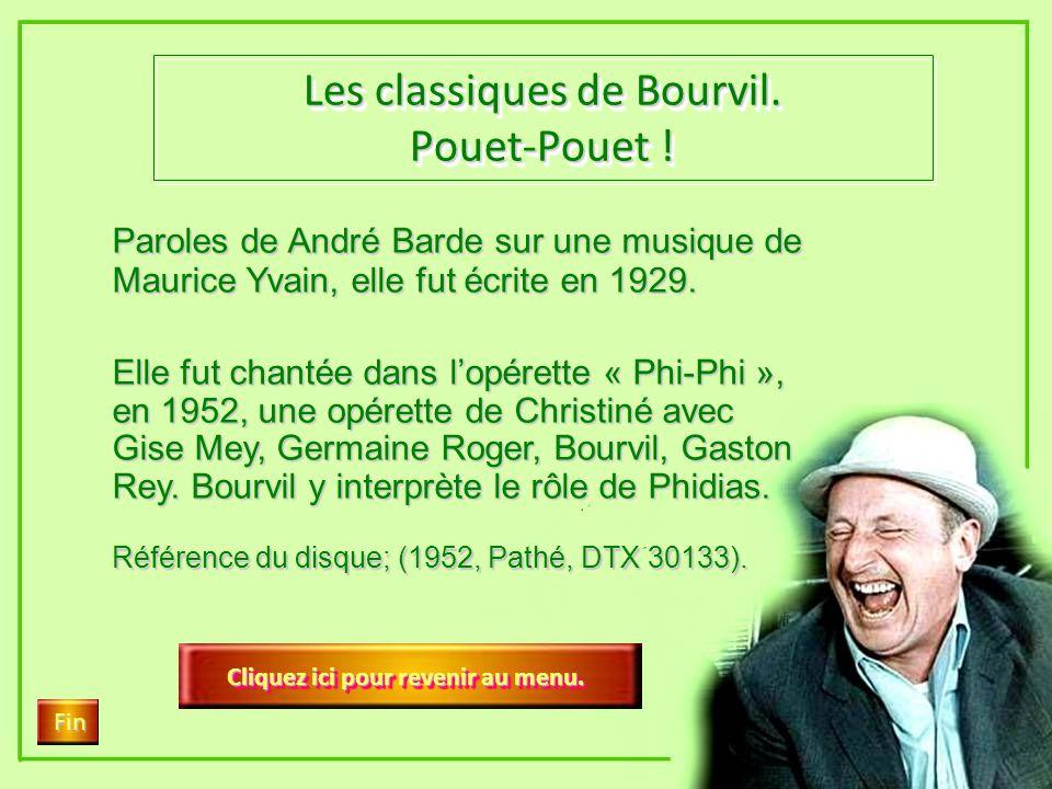 Les classiques de Bourvil. Cliquez ici Fin