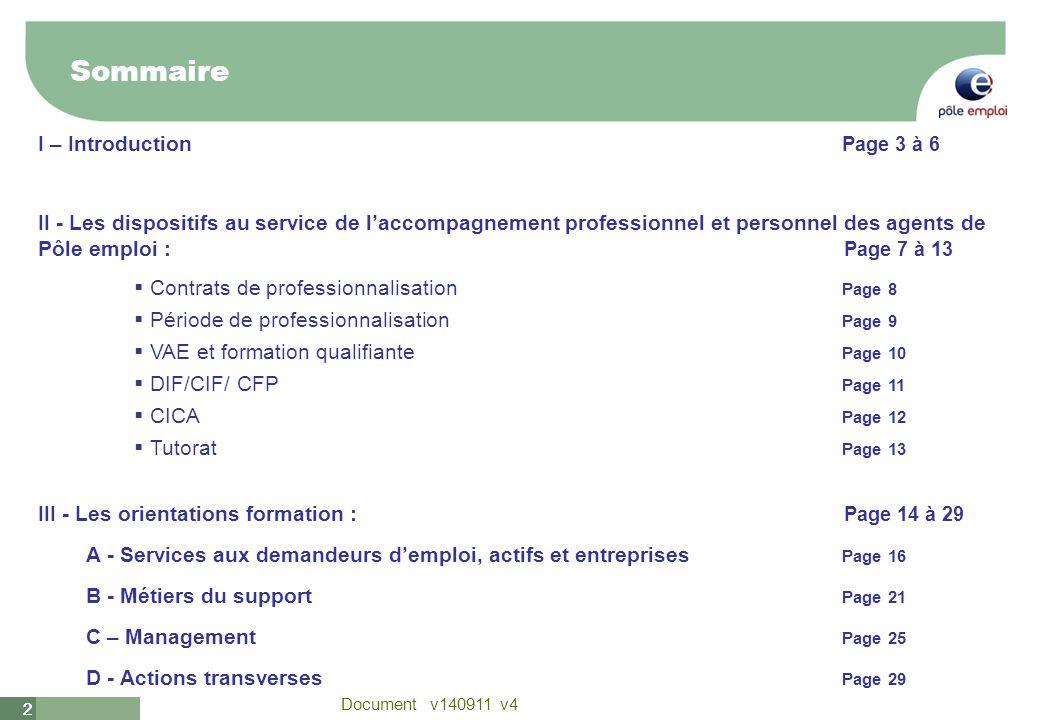 2 Document v140911 v4 22 Sommaire I – Introduction Page 3 à 6 II - Les dispositifs au service de laccompagnement professionnel et personnel des agents
